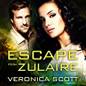 Escape from Zulaire (       UNABRIDGED) by Veronica Scott Narrated by Mary Fegreus, Michael Riffle