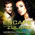 Escape from Zulaire | Veronica Scott