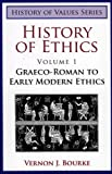 History of Ethics: Graeco-Roman to Early Modern Ethics (History of Values) (0975366238) by Bourke, Vernon J.