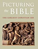 img - for Picturing the Bible: The Earliest Christian Art (Kimbell Art Museum) book / textbook / text book