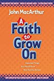 A Faith to Grow On (1400304423) by John MacArthur