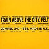 echange, troc Felt - Train Above the City