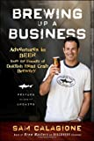 img - for Brewing Up a Business: Adventures in Beer from the Founder of Dogfish Head Craft Brewery book / textbook / text book