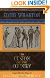 The Custom of the Country: Based on Edith Wharton's 1913 Novel