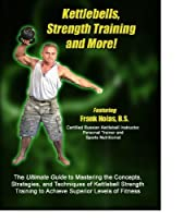 Kettlebells, Strength Training and More! Part 1