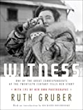 Witness: One of the Great Correspondents of the Twentieth Century Tells Her Story (Schocken paperbacks on Judaica)