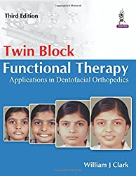 Twin Block Functional Therapy- Applications in Dentofacial Orthopaedics