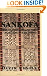 Sankofa: Stories, Proverbs & Poems of...
