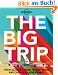 The Big Trip (Lonely Planet. the Big...