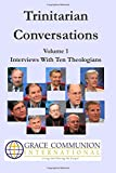 img - for Trinitarian Conversations, Volume 1: Interviews With Ten Theologians (You're Included) book / textbook / text book