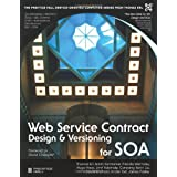 Web Service Contract Design for SOA (Prentice Hall Service-Oriented Computing Series from Thomas Erl)by Thomas Erl