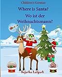 img - for Children's German: Where is Santa. Wo ist der Weihnachtsmann: German picture book, Children's Picture book English-German (Bilingual Edition) (German ... German books for children:) (Volume 25) book / textbook / text book