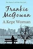 A Kept Woman by Frankie McGowan