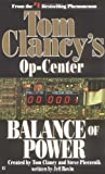 Balance of Power (Tom Clancy's Op-Center, Book 5) (0425165566) by Clancy, Tom