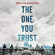 The One You Trust: Emma Holden Trilogy: Book Three (       UNABRIDGED) by Paul Pilkington Narrated by Fiona Hardingham