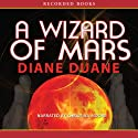 A Wizard of Mars: The Ninth Book in the Young Wizards Series (       UNABRIDGED) by Diane Duane Narrated by Christina Moore