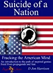 Suicide of a Nation-Fracking the Amer...