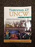 Thriving at UNCW and Beyond: A Customized Version of Thriving in College and Beyond: Strategies for Academic Success and Personal Development: Concise Version