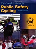 img - for The Complete Guide to Public Safety Cycling book / textbook / text book
