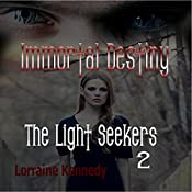The Light Seekers: Immortal Destiny Book 5 | Lorraine Kennedy