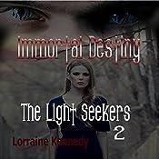 The Light Seekers: Immortal Destiny Book 5 | Lorraine Kennedy