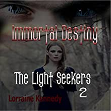The Light Seekers: Immortal Destiny Book 5 (       UNABRIDGED) by Lorraine Kennedy Narrated by Rebecca Lee