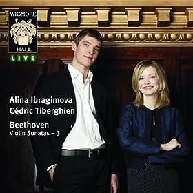 Beethoven Violin Sonatas 3: Alina Ibragimova & C�dric Tiberghien - Wigmore Hall Live