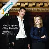 Beethoven Violin Sonatas 3: Alina Ibragimova & Cédric Tiberghien - Wigmore Hall Live