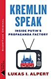 Kremlin Speak: Inside Putin's Propaganda Factory (Kindle Single)
