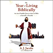 The Year of Living Biblically: One Man's Humble Quest to Follow the Bible as Literally as Possible | [A. J. Jacobs]