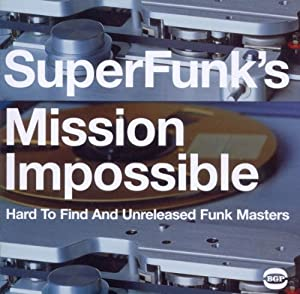 SuperFunk's Mission Impossible: Hard To Find And Unreleased Funk Masters