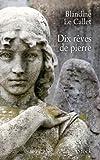 vignette de 'Dix rêves de pierre (Blandine Le Callet)'