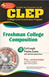 CLEP Freshman College Composition (CLEP Test Preparation) (0738600768) by Editors of REA