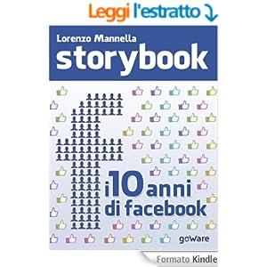 Storybook. I primi dieci anni di Facebook (Istantanee)