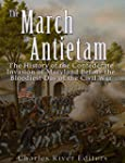 The March to Antietam: The History of...