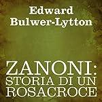 Zanoni: Storia di un Rosacroce: [Zanoni: History of the Rosicrucians] | Edward Bulwer-Lytton