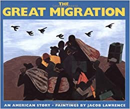 The Great Migration: An American Story: Jacob Lawrence: 9780064434287: Amazon.com: Books