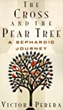 img - for The Cross and the Pear Tree: A Sephardic Journey by Victor Perera (1996-10-28) book / textbook / text book