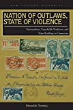 Nation of Outlaws, State of Violence: Nationalism, Grassfields Tradition, and State Building in Cameroon (New African Histories)