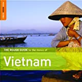 The Rough Guide to the Music of Vietnam (Music Rough Guides)