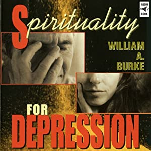 Spirituality for Depression | [William A. Burke]
