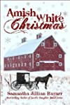 Amish White Christmas: Three Complete...