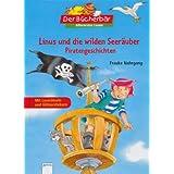 """Linus und die wilden Seer�uber: Piratengeschichten. Der B�cherb�r: Allererstes Lesenvon """"Frauke Nahrgang"""""""