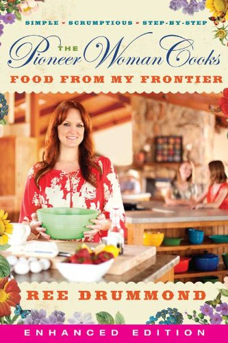 The Pioneer Woman Cooks: Food from My Frontier (Enhanced) by Ree Drummond