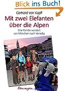 Mit zwei Elefanten über die Alpen: Eine Familie wandert von München nach Venedig