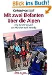 Mit zwei Elefanten �ber die Alpen: Ei...