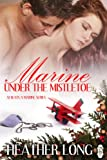 Marine Under the Mistletoe (Always a Marine)