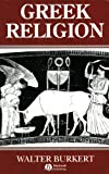 Greek Religion: Archaic And Classical (0631156240) by Burkert, Walter