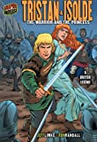 Tristan & Isolde: The Warrior and the Princess: A British Legend (Graphic Myths & Legends)