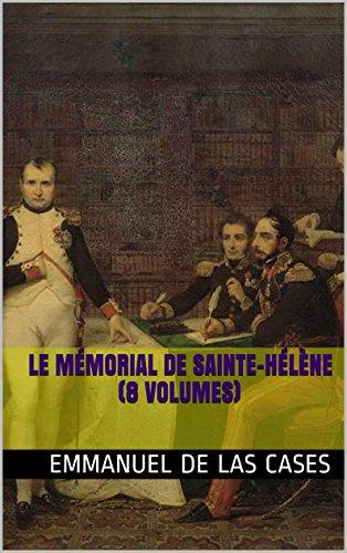 Emmanuel de Las Cases - Le Mémorial de Sainte-Hélène (8 Volumes) (French Edition)